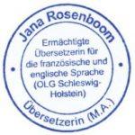 Stempel Jana Rosenboom - Ermächtigte Übersetzerin für Französisch und Englisch